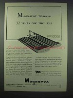 1943 Magnavox Radio Ad - Trained 32 Years for War