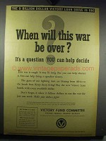 1942 Victory Fund Committee Ad - When Will War be Over?