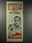 1948 Friskies Dog Food Ad - Pat O'Brien
