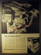 1945 Pullman Railroad Cars Ad - How you doing, soldier?