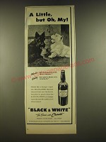 1945 Black & White Scotch Ad - A little, but Oh, My!