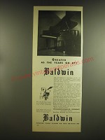 1936 Baldwin Pianos Ad - Greater as the years go by
