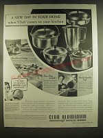 1939 Club Aluminum Cookware Ad - new day in home when Club comes to your kitchen