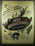 1950 Mad Wednesday Movie Ad - Yes sir! Wednesday was wild! Wednesday was rugged!