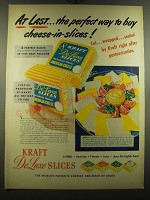 1950 Kraft De Luxe Slices Ad - At last.. The perfect way to buy cheese-in-slices
