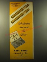 1950 Robt. Burns Panatela de Luxe Cigars Ad - For smokers who want the finest