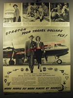 1950 Douglas Aircraft Ad - S-t-r-e-t-c-h your travel dollars ..fly