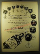 1950 Roma Wine Ad - Only Roma can have this more delicious taste