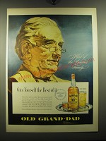 1949 Old Grand-Dad Bourbon Ad - Give yourself the best of it
