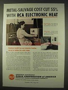 1947 RCA Electronic Heat Ad - Metal-Salvage Cost Cut