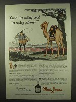 1942 Paul Jones Whiskey Ad - Camel, I'm Asking You!
