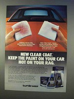 1985 Turtle Wax Clear Coat Ad - Keep Paint on Your Car