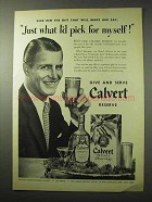 1950 Calvert Reserve Whiskey Ad - I'd Pick for Myself