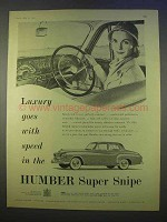 1955 Humber Super Snipe Car Ad - Luxury Goes With Speed