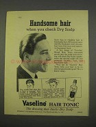 1955 Vaseline Hair Tonic Ad - Handsome Hair