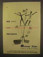 1954 Orient Line Cruise Ad - Sea Days are Holidays