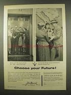 1956 John Hancock Insurance Ad - Choose Your Future