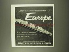 1956 United States Lines Cruise Ad - Weekend to Europe
