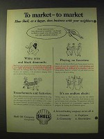 1948 Shell Oil Ad - To Market To Market
