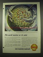 1948 Shell Oil Ad - World Revolves on its Axles