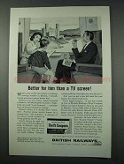 1961 British Railways Ad - Better Than a TV Screen