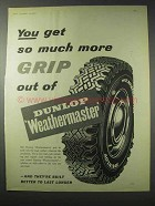 1958 Dunlop Weathermaster Tyre Tire Ad - More Grip