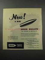 1956 Speer 6mm Bullets Ad - The Ultimate in Bullets
