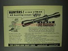 1954 Lyman All-American 4x Scope Ad - Hunters!