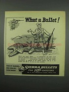 1952 Sierra Bullets Ad - What a Bullet!