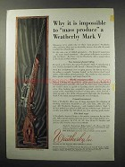 1960 Weatherby Mark V Rifle Ad - Why Mass Produce