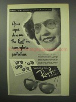 1950 Ray-Ban Sun Glasses Ad - Your Eyes Deserve Best