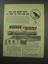 1950 Weaver Model K4 Scope Ad - Shoot As Well As See