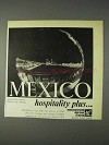 1969 Mexico Tourism Advertisement - Hospitality Plus