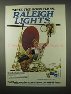1979 Raleigh Lights Cigarettes Ad, Taste the Good Times
