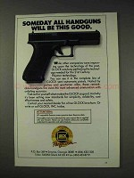 1991 Glock Pistol Ad - Someday All Will Be This Good