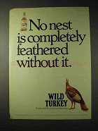 1990 Wild Turkey Bourbon Ad - No Nest is Feathered