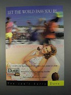 1996 Dove Bar Ice Cream Ad - Let The World Pass You By