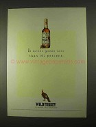1994 Wild Turkey Bourbon Ad - Never Gives Less