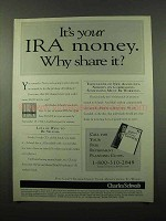 1996 Charles Schwab IRA Ad - It's Your Money Why Share