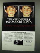 1990 Olympus Infinity Zoom 200 Camera Ad - Bad Pupils