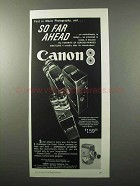1957 Canon 8 Movie Camera Ad - So Far Ahead