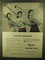 1944 Ansco Supreme Film Ad - Crop Corps Commandos