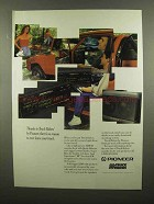 1989 Pioneer Truck Riders Stereo Ad, No Reason to Leave