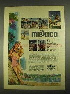 1967 Mexico Tourism Ad - So Foreign Yet So Near
