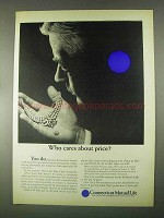 1967 Connecticut Mutual Life Ad - Who Cares About Price