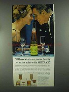 1967 Metaxa Spirit Ad - Have Whatever You're Having