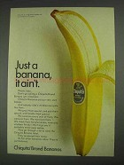 1967 Chiquita Banana Ad - Just a Banana, it Ain't