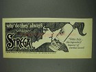 1967 Strega Liqueur Ad - They Always Whisper