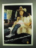 1981 Dan Post Boots Ad - I Rarely Make a Move Without