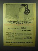 1943 GATX Ad - Odds Aginst the Japs 100 to 9